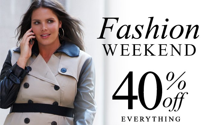 FASHION WEEKEND 40% OFF EVERYTHING