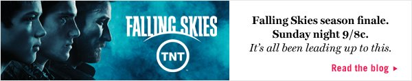 Falling Skies Finale. Sunday Night 9/8c. Read the blog.
