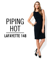 Piping Hot. Lafayette 148.
