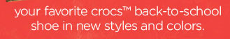 your favorite crocs back-to-school shoe in new styles and colors.