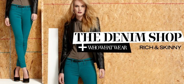 THE DENIM SHOP + WHO WHAT WEAR: RICH & SKINNY, Event Ends August 18, 9:00 AM PT >