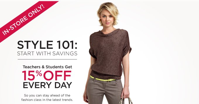 IN-STORE ONLY! STYLE 101: START WITH SAVINGS