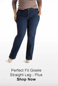 PERFECT FIT GISELE STRAIGHT LEG - PLUS >
