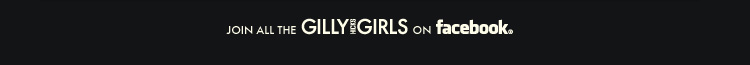JOIN ALL THE GILLY HICKS GIRLS ON FACEBOOK.