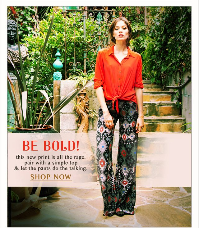 Be Bold! this new print is all the rage.