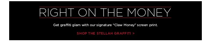 Right on the Money - Get graffiti glam with our signature Claw Money screen print - Shop the Stellah Graffiti