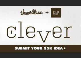 threadless + Gap clever challenge. Submit your idea.