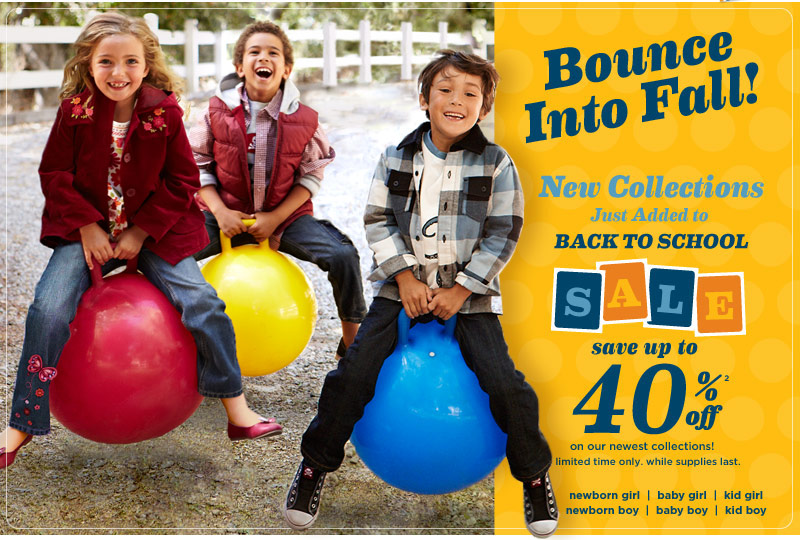 Bounce Into Fall! New collections just added to Back to School Sale. Save up to 40% off(2) on our newest collections! Limited time only. While supplies last.