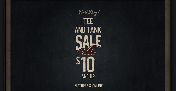 Last Day! TEE AND TANK SALE $10 
