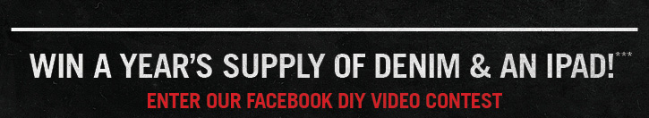 WIN A YEAR'S SUPPLY OF DENIM & AN IPAD!