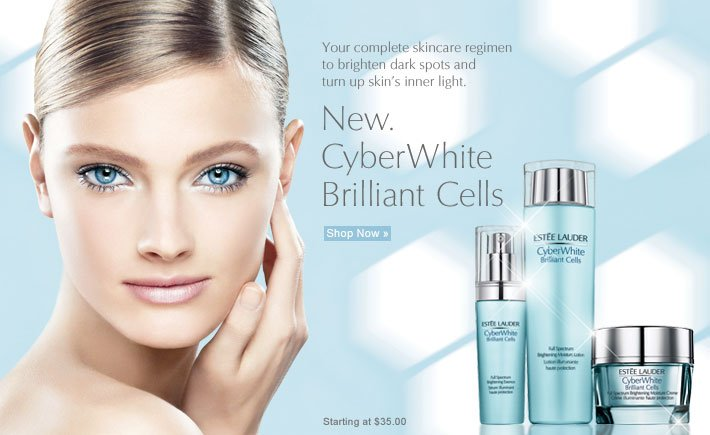 Your complete skincare regimen to  brighten dark spots and  turn up skins inner light.   New. CyberWhite Brilliant Cells Starting at $35.00 Shop Now