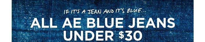 If It's A Jean And It's Blue... All AE Blue Jeans Under $30