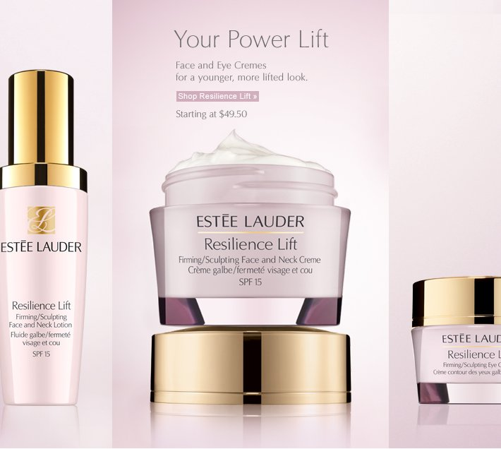 Your Power Lift Love these Face and Eye Cremes  for a younger, more lifted look. Starting at $49.50 Shop Resilience Lift