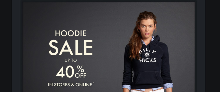 HOODIE SALE UP TO 40%OFF IN STORES & ONLINE*