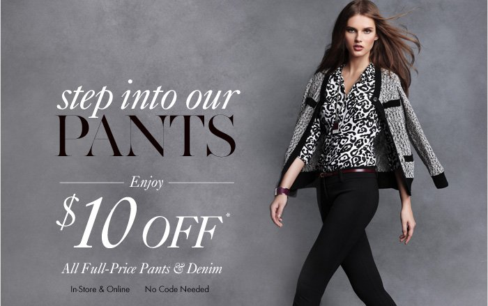 STEP INTO OUR PANTS