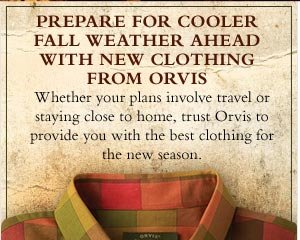 Prepare for cooler autumn weather ahead with new clothing from Orvis. Whether your plans involve travel or staying close to home, trust Orvis to provide you with the best clothing for the new season.