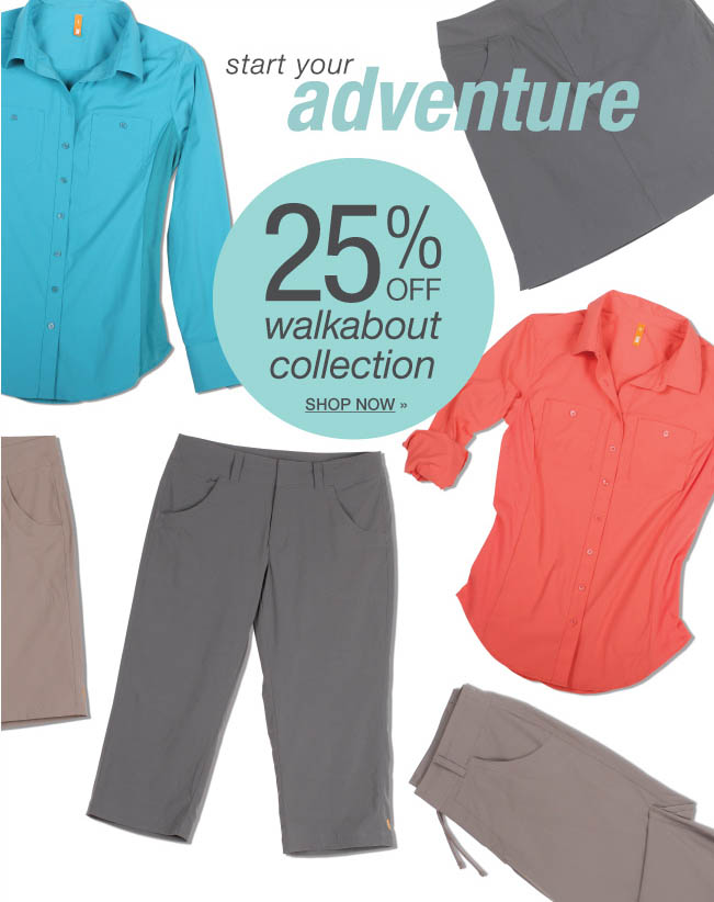 Start your adventure. 25% off Walkabout Collection. Shop now.