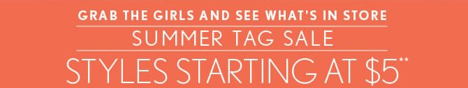 GRAB THE GIRLS AND SEE WHAT'S IN STORE
