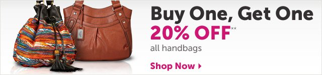 Buy One, Get One 20% OFF** all handbags - Shop Now