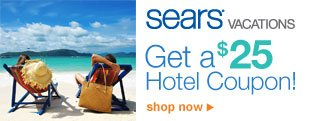 sears® vacations | Get a $25 Hotel Coupon! | shop now >