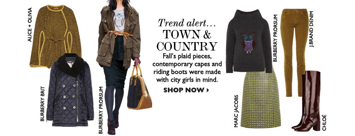 TREND ALERT!... TOWN & COUNTRY – Fall's plaid pieces, contemporary capes and riding boots were made with city girls in mind. SHOP NOW