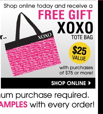 XOXO BAG FREE with purchases of $75 or more.