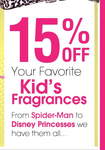 15% OFF Kid's Fragrances