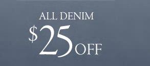 all denim 25 dollars off