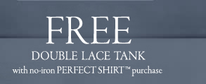 free double lace tank with no iron perfect shirt purchase