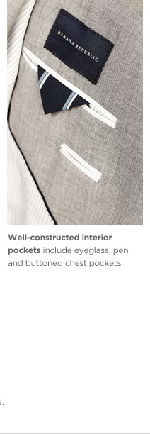 Well-constructed interior pockets include eyeglass, pen and buttoned chest pockets.