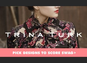 Trina Turk - Pick designs to score swag