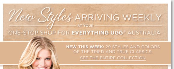 Shop the new UGG® Australia arrivals, we have the best new styles of the season! This week see 29 hot new colors & styles of tried and true classics like the Classic Tall, Classic Short, Bailey Button, Sparkles and more from your one-stop UGG® Australia shop. Find the best selection now online and in-stores at The Walking Company.