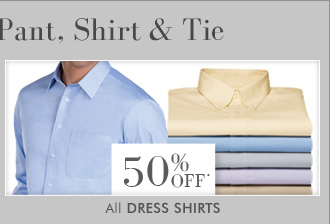 50% OFF* ALL Dress Shirts