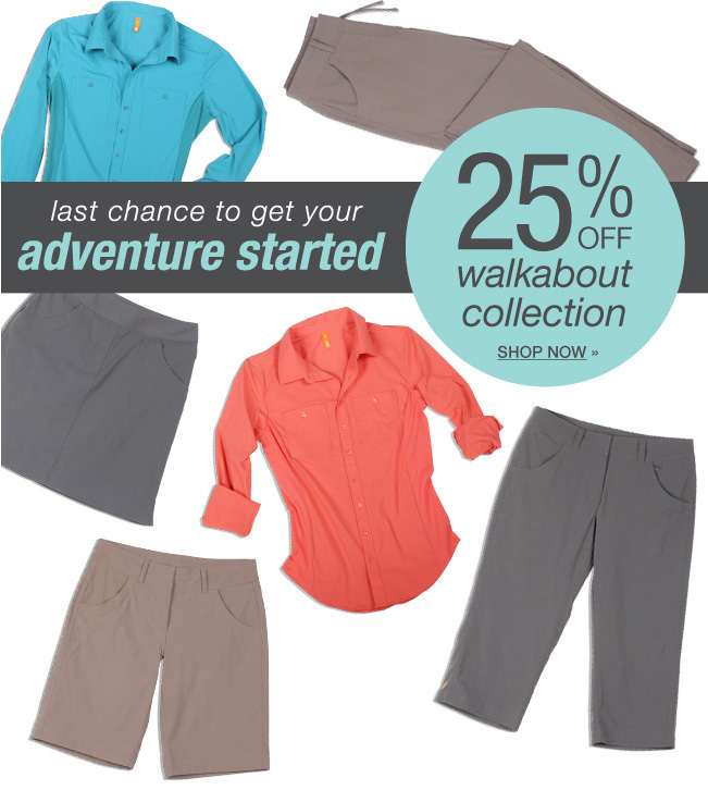 Last chance to get your adventure started. 25% off Walkabout Collection. Shop now.