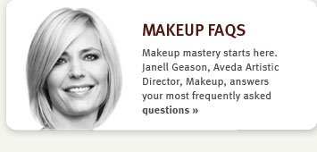 makeup faqs. Makeup mastery starts here. Janell Geason, aveda artist director, makeup, answers your most frequently asked questions