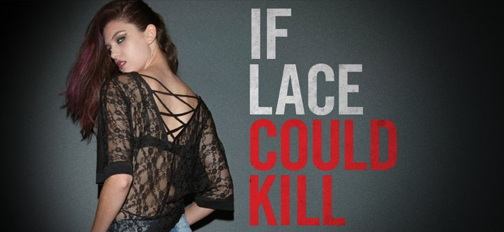 IF LACE COULD KILL