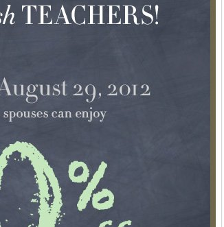 Through 8/29.  In stores only.  30% off for teachers!