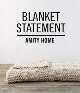 Blanket Statement. Amity Home.