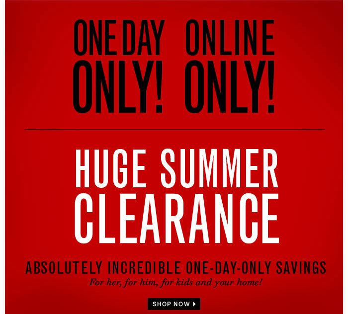 One Day Only! Online Only!