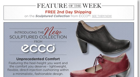 Feature of the Week: Shop fashionable new ECCO Sculptured Collection. Featuring the heel-height you want, enjoy the unprecedented comfort of lightweight, flexible, direct-inject cushioning and minimalistic design. FREE 2nd Day Shipping* when you order online at The Walking Company.