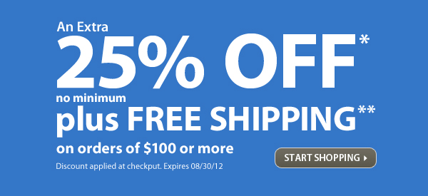 An Extra 25% OFF & FREE SHIPPING on orders $100+!