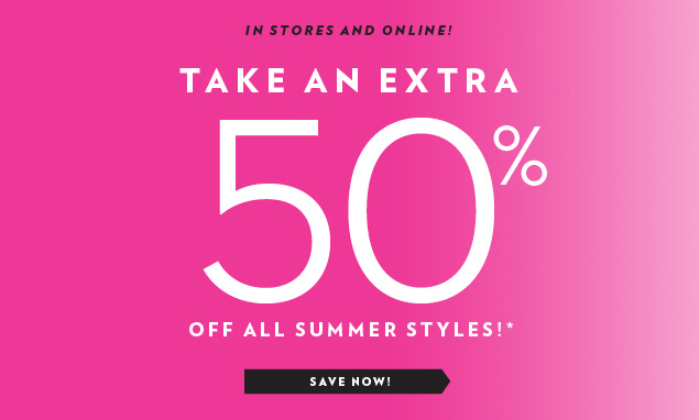 Take an EXTRA 50% OFF all summer styles!