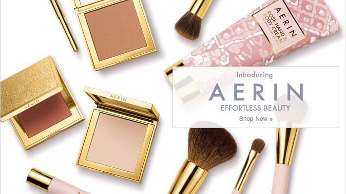 Introducing  AERIN EFFORTLESS BEAUTY Shop Now»