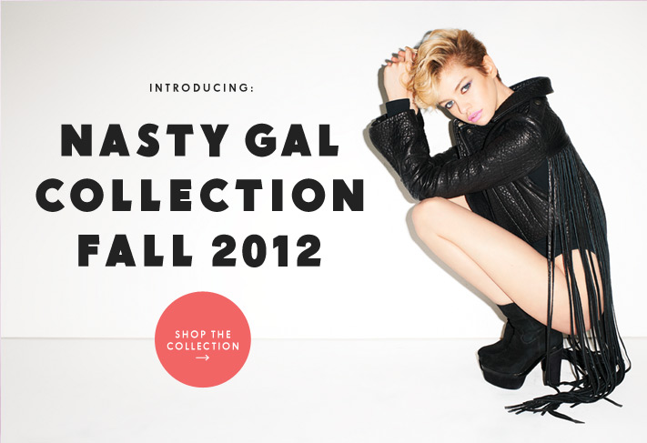 Introducing: Nasty Gal Collection Fall 2012