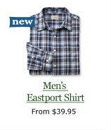 new Men's Eastport Shirt, from $39.95