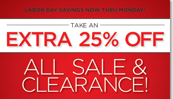 Labor Day Savings begins! Now through Monday, save an extra 25% on ALL Sale & Clearance items! Choose from a huge selection of great styles for women and men from our best brands including UGG® Australia, Dansko, ECCO, ABEO, Umberto Raffini and much more! Hurry to find your favorite styles and brands in-stores and online at www.TheWalkingCompany.com.