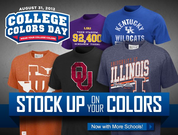 August 31st, College Colors Day. Stock Up On Your Colors.