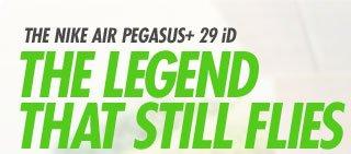THE NIKE AIR PEGASUS+ 29 iD | THE LEGEND | THAT STILL FLIES