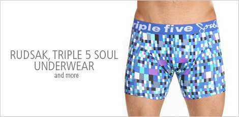 Rudsak, Triple 5 Soul Underwear and more
