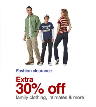 Extra 30% off family clothing, intimates and more(+)